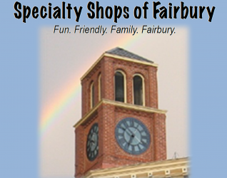 FAIRBURY'S SPECIALTY SHOPS & BUSINESSES It's March and, in March, you have to start thinking about Spring and, as long as you're thinking about Spring think about Spring Open Houses sponsored by the Fairbury Specialty Shops Group. It's our local network of shopping and services that covers just about everything...
