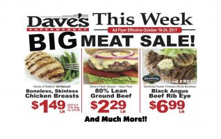 Click here for more! BIG Meat Sale Ad Here comes another of those infamous Meat Sale events that Dave's has become renowned for. The Meat Department goes all out in this week long display of their quality and quantity at prices that will help you stock your freezer with a...