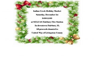 Christmas time is coming!  You'll be ready for the holiday season when you shop for treasures at Indian Creek Holiday Market at SELCAS/Fairbury Fire Station on Saturday, December 1st from 9a-2p. Stroll the aisles of vendors and find that special holiday gift, one of a kind stocking stuffer, original arts...