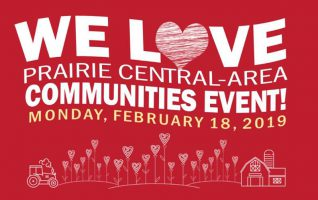 This is the month of love – a time to highlight the importance of those that we love – and we love our communities! Join us for a FREE event to celebrate Prairie Central-Area Communities.  We Love Prairie Central-Area Communities Event at the Walton Centre. Monday, February 18th, doors...