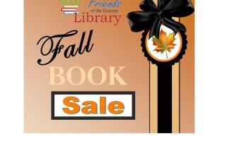 The Friends of the Dominy Library's Fall Book Sale is September 26th, 27th, and 28th! This is the last sale of the year and the selection is incredible! Shop for bestsellers, classic and current novels, children's books, out-of-print titles, and more! At the Fall Book Sale you'll also find Art,...