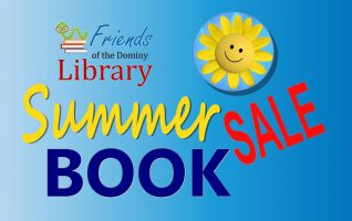 It's the BIGGEST Book Sale ever! The Friends of the Dominy Library Summer Book Sale is Thursday, July 30th through Saturday, August 1st, downstairs of the Dominy Memorial Library in Fairbury. For the Summer Sale shop a huge selection of Children's books and thousands of new titles of current and...